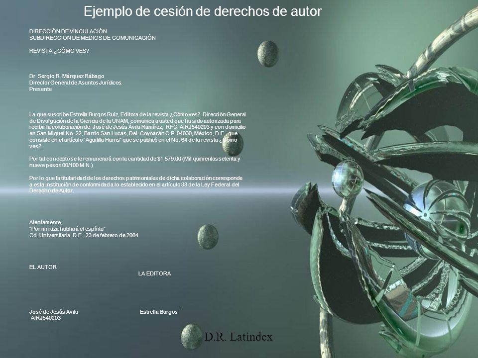 D.R. Latindex DIRECCIÓN DE VINCULACIÓN SUBDIRECCION DE MEDIOS DE COMUNICACIÓN REVISTA ¿CÓMO VES? Dr. Sergio R. Márquez Rábago Director General de Asun