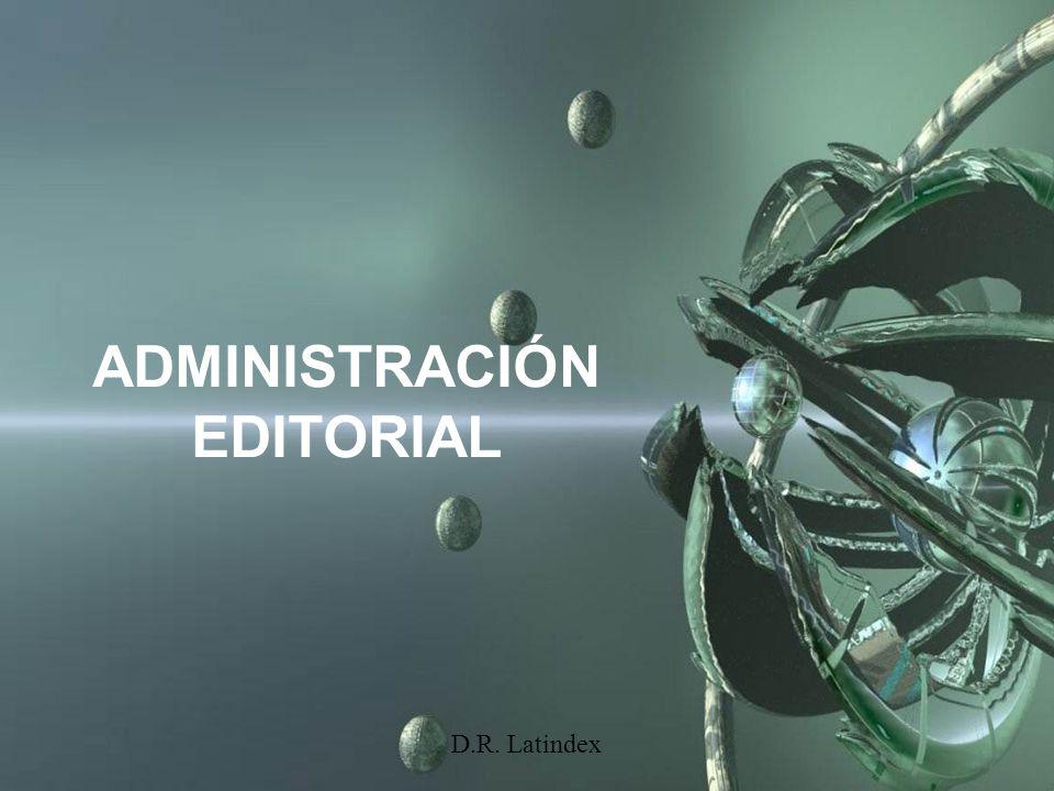 D.R. Latindex ADMINISTRACIÓN EDITORIAL