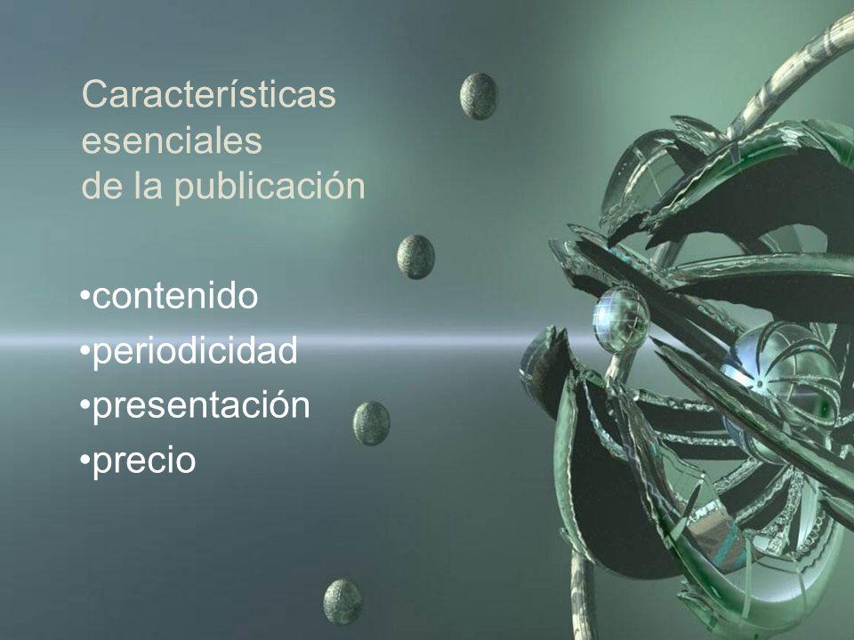 Características esenciales de la publicación contenido periodicidad presentación precio