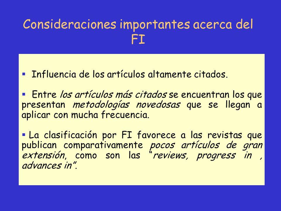 Consideraciones importantes acerca del FI Influencia de los artículos altamente citados. Entre los artículos más citados se encuentran los que present