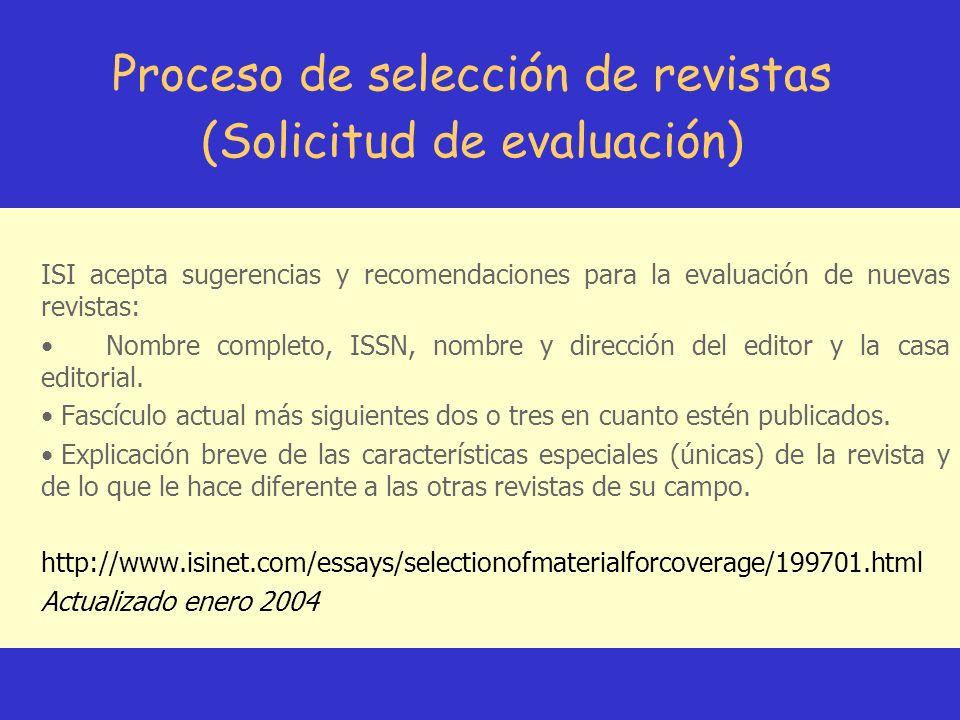 Proceso de selección de revistas (Solicitud de evaluación) ISI acepta sugerencias y recomendaciones para la evaluación de nuevas revistas: Nombre comp