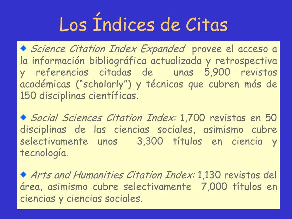 Los Índices de Citas Science Citation Index Expanded provee el acceso a la información bibliográfica actualizada y retrospectiva y referencias citadas