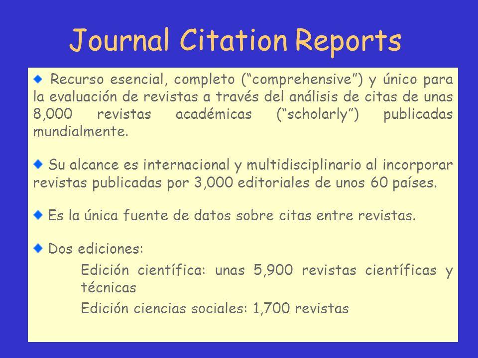 Journal Citation Reports Recurso esencial, completo (comprehensive) y único para la evaluación de revistas a través del análisis de citas de unas 8,00