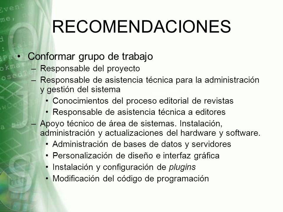 RECOMENDACIONES Conformar grupo de trabajo –Responsable del proyecto –Responsable de asistencia técnica para la administración y gestión del sistema C