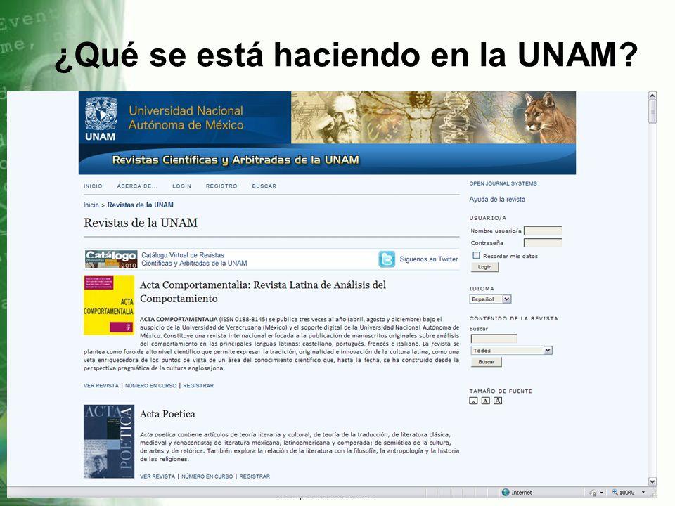 ¿Qué se está haciendo en la UNAM? www.journals.unam.mx