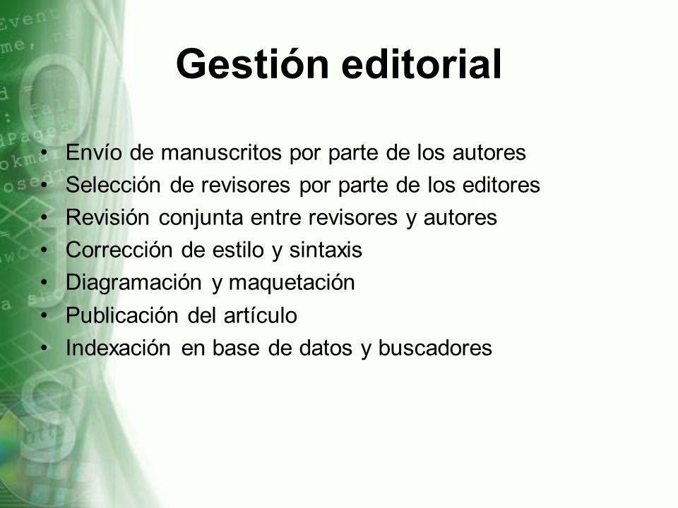 Gestión editorial Envío de manuscritos por parte de los autores Selección de revisores por parte de los editores Revisión conjunta entre revisores y a