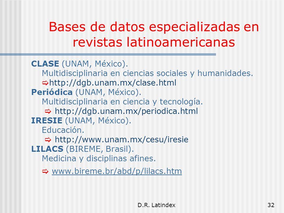 D.R. Latindex32 CLASE (UNAM, México). Multidisciplinaria en ciencias sociales y humanidades.