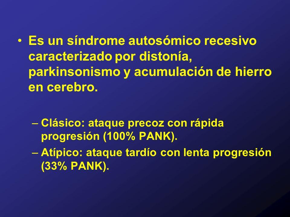 Es un síndrome autosómico recesivo caracterizado por distonía, parkinsonismo y acumulación de hierro en cerebro. –Clásico: ataque precoz con rápida pr