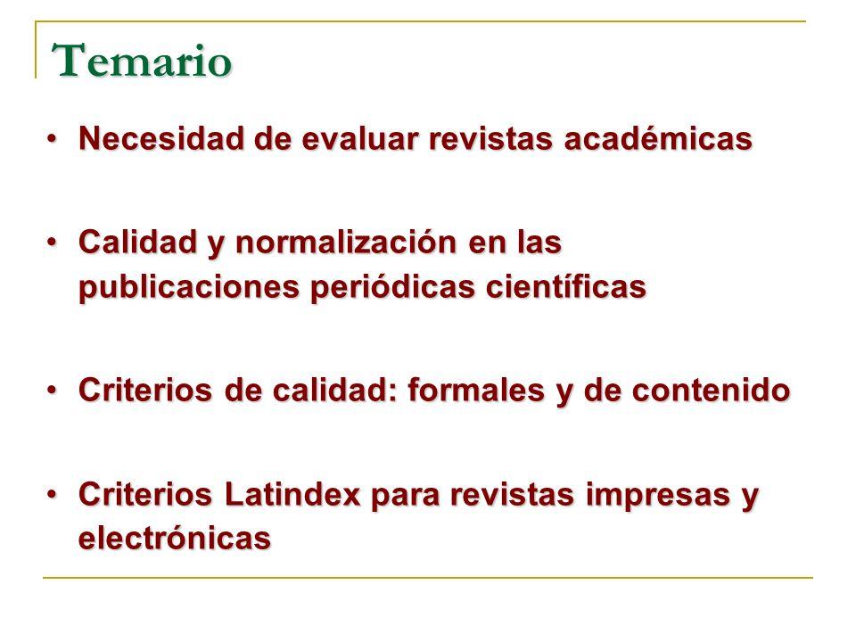 Evaluación Necesidad proveniente de todos los niveles: investigadores, editores, evaluadores científicos, autoridades universitarias, bibliotecarios, etc.