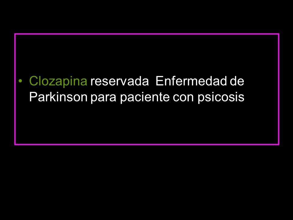 Clozapina reservada Enfermedad de Parkinson para paciente con psicosis