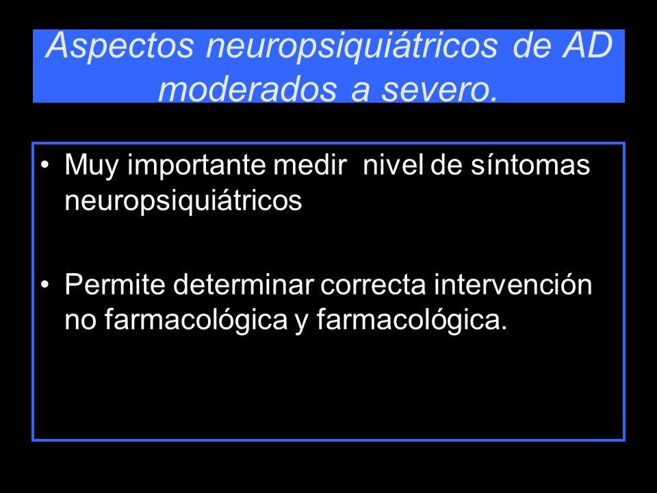 Síntomas psicóticos asociación significativa con demencia y conducta agresiva Ilusiones (37%) paranoides Alucinaciones (24%) Ambas pueden disminuir en transcurso de enfermedad.