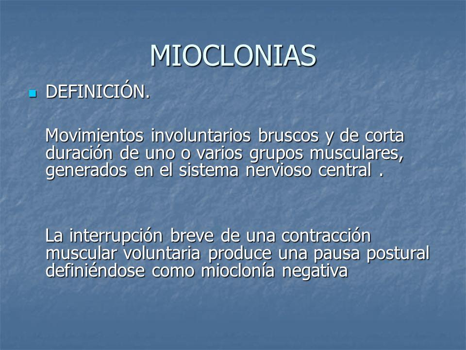 MIOCLONIAS NEUROFISIOLOGÍA NEUROFISIOLOGÍA Mioclonias Subcorticales Mioclonias Subcorticales Indica que la descarga neuronal se encuentra entre la corteza y la medula espinal Indica que la descarga neuronal se encuentra entre la corteza y la medula espinal El mas común es el mioclono reflejo reticular que es una contracción de músculos proximales y axiales provocado por estimulo sensorial.