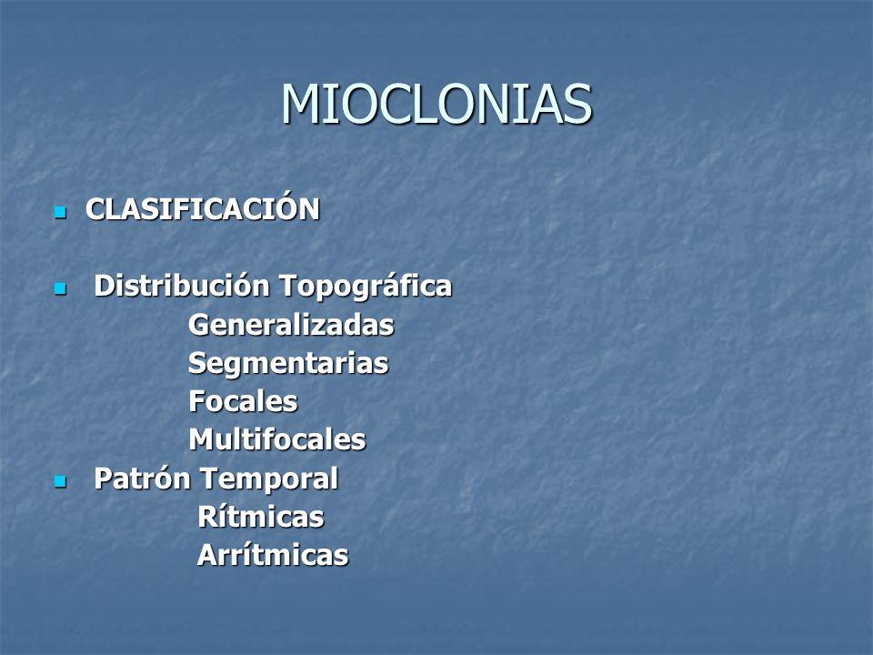 MIOCLONIAS NEUROFISIOLOGÍA NEUROFISIOLOGÍA Mioclonías negativas Mioclonías negativas Asterixis: Consiste en un silencio de descarga de EMG por 50 a 200ms produciendo un perdida de la actividad antigravitacional y del control postural.
