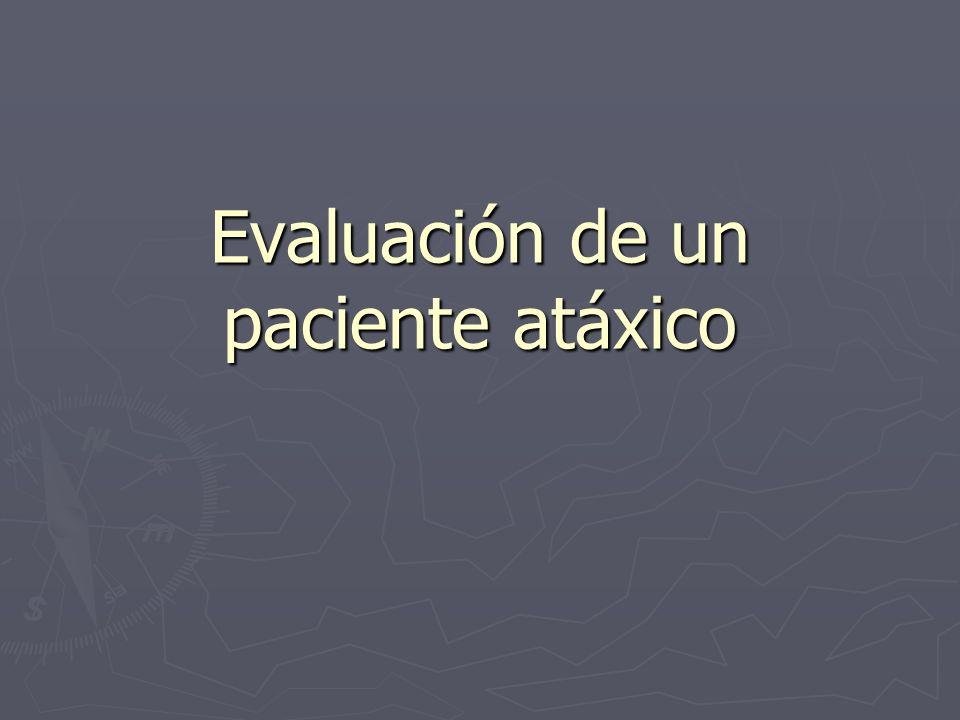 Evaluación de un paciente atáxico