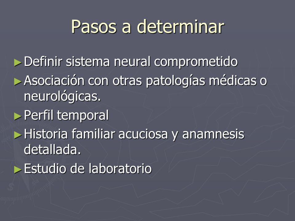 El examen neurológico permite discriminar si existe compromiso cerebeloso o extracerebelar o ambos.