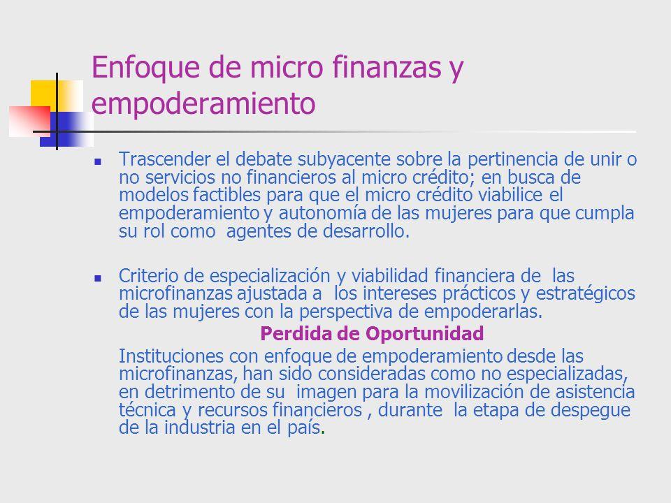 Enfoque de micro finanzas y empoderamiento Trascender el debate subyacente sobre la pertinencia de unir o no servicios no financieros al micro crédito