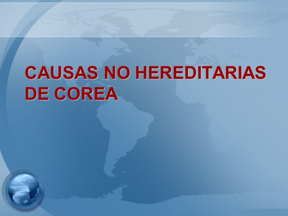 CAUSAS NO HEREDITARIAS DE COREA