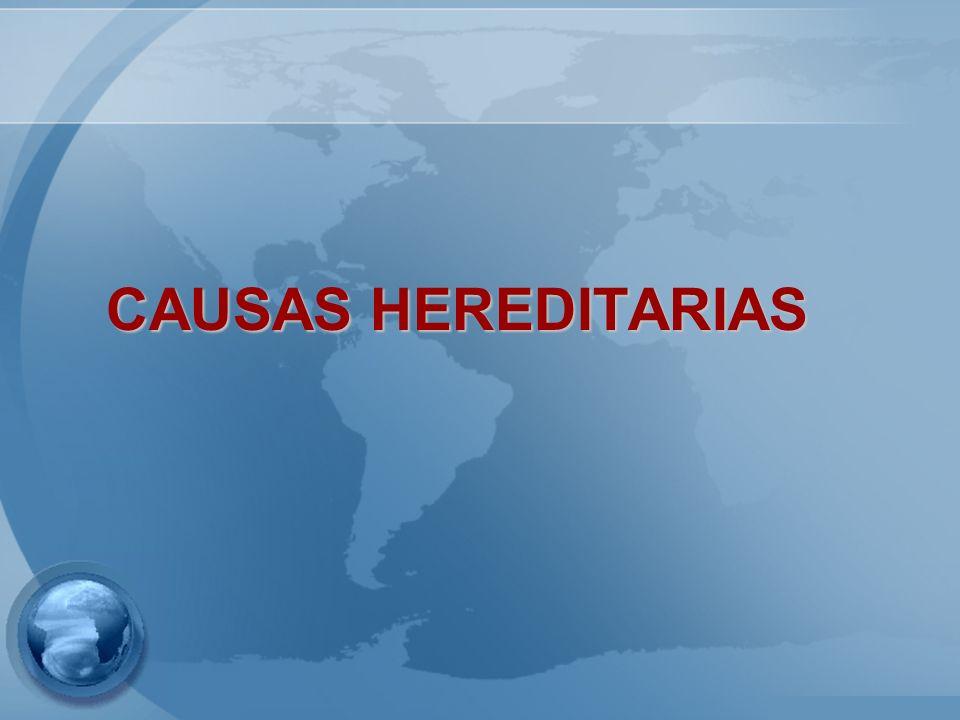 CAUSAS HEREDITARIAS