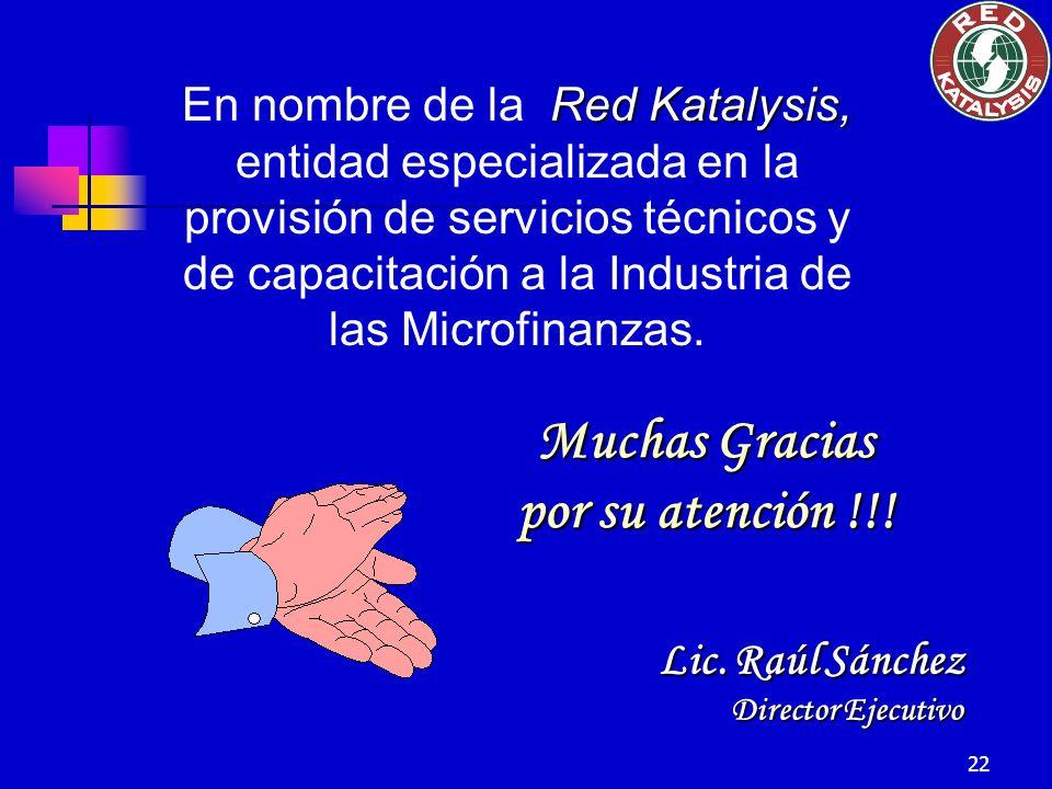 22 Muchas Gracias por su atención !!! Red Katalysis, En nombre de la Red Katalysis, entidad especializada en la provisión de servicios técnicos y de c