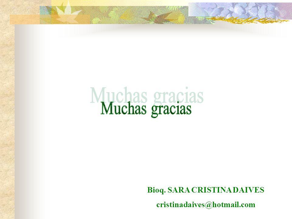 Bioq. SARA CRISTINA DAIVES cristinadaives@hotmail.com
