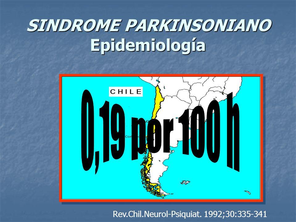 SINDROME PARKINSONIANO Epidemiología Rev.Chil.Neurol-Psiquiat. 1992;30:335-341