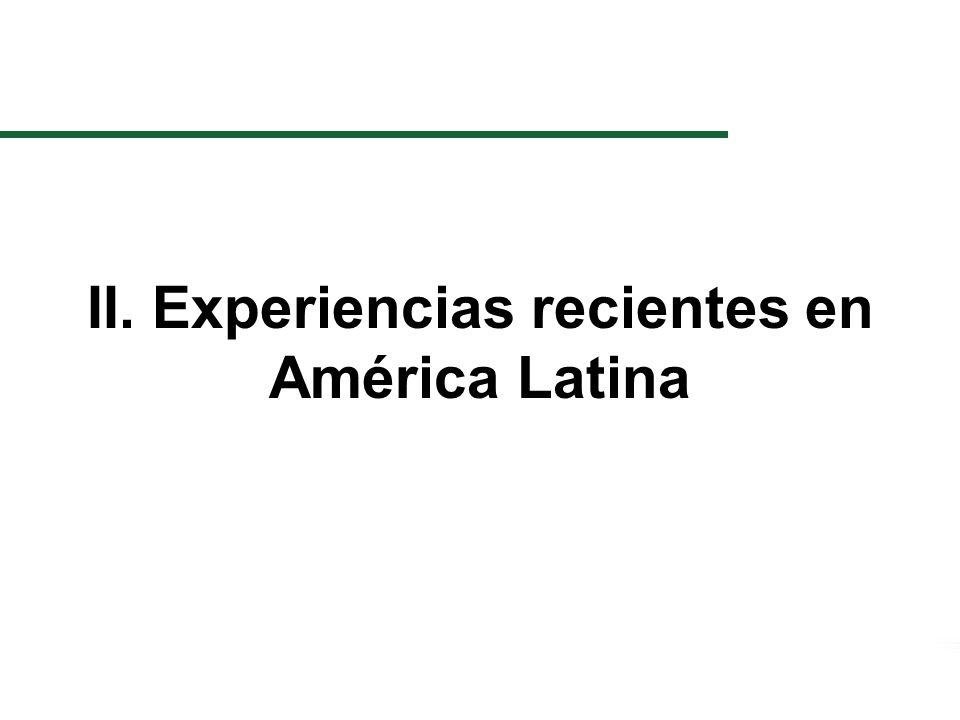 II. Experiencias recientes en América Latina