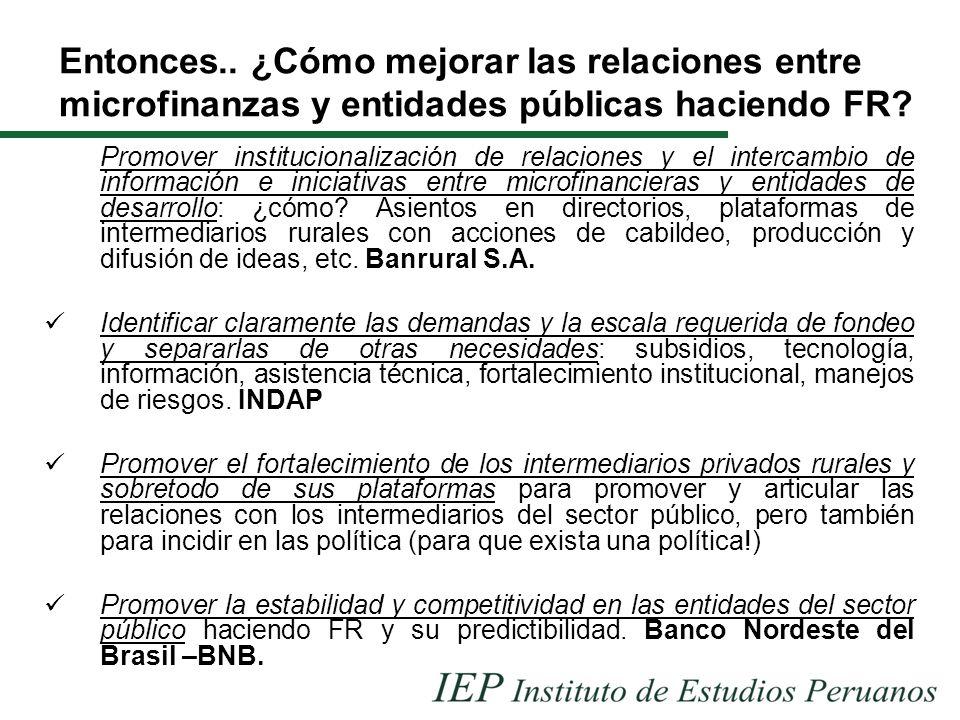 Entonces..¿Cómo mejorar las relaciones entre microfinanzas y entidades públicas haciendo FR.