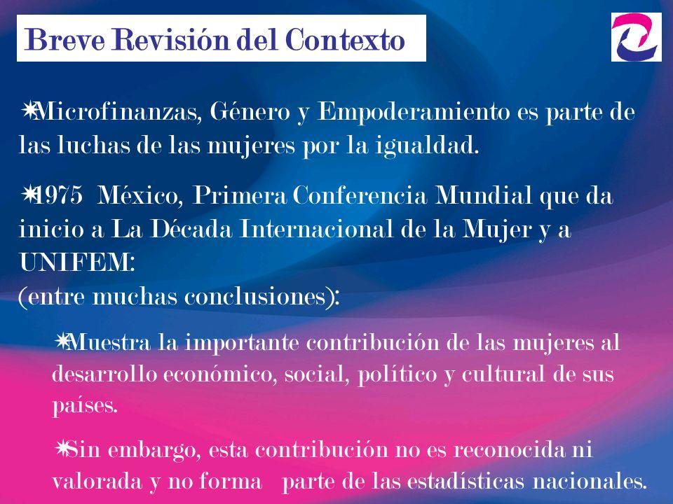 Microfinanzas, Género y Empoderamiento es parte de las luchas de las mujeres por la igualdad. 1975 México, Primera Conferencia Mundial que da inicio a