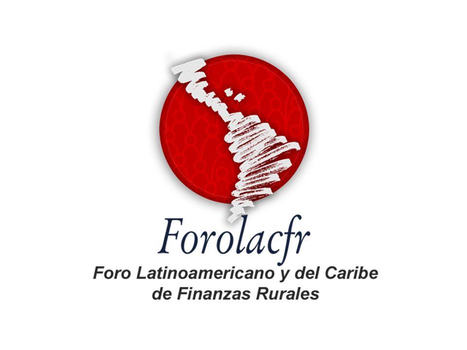 Cobertura Actual 11 Redes de Microfinanzas integradas al Forolacfr 217 Instituciones de Microfinanzas (EMF) 948,161 clientes atendidos 462 millones de dólares en crédito AMUCSS ALPIMEDASOMIASOMIFCOPEMEFINRURALKNFPPROCAJAPROMUCREDIMIFRFR