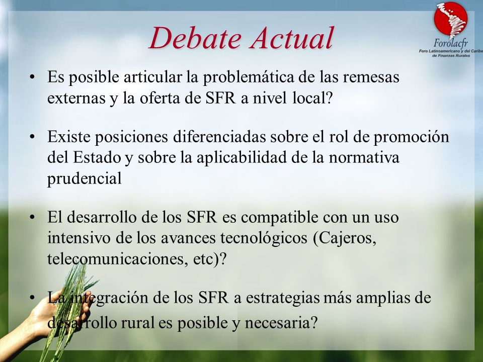 Debate Actual Es posible articular la problemática de las remesas externas y la oferta de SFR a nivel local? Existe posiciones diferenciadas sobre el