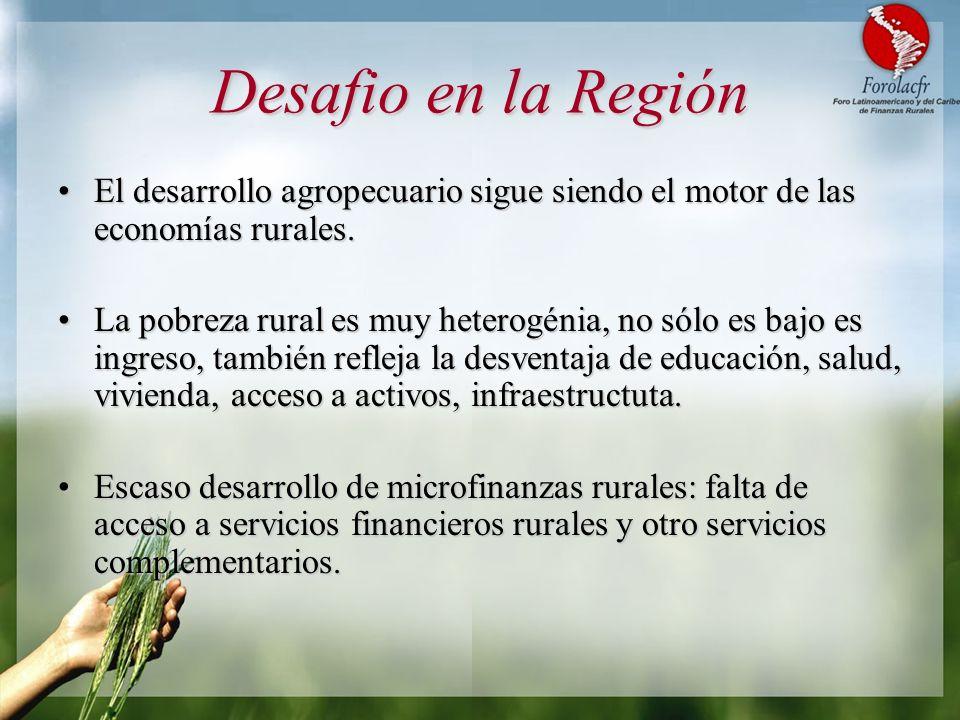 Desafio en la Región El desarrollo agropecuario sigue siendo el motor de las economías rurales.El desarrollo agropecuario sigue siendo el motor de las