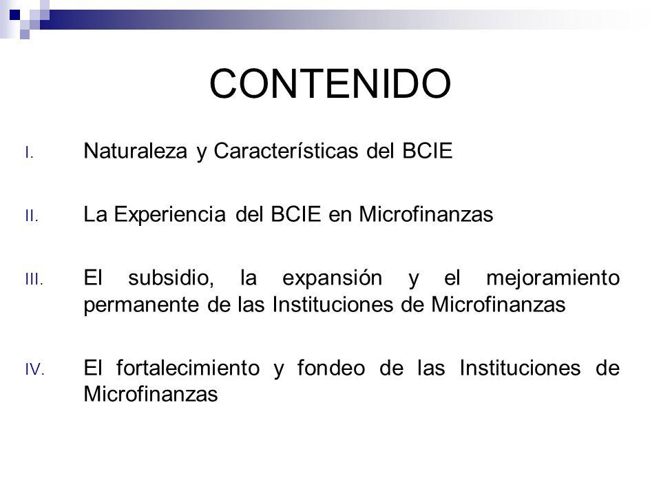 CONTENIDO I. Naturaleza y Características del BCIE II.