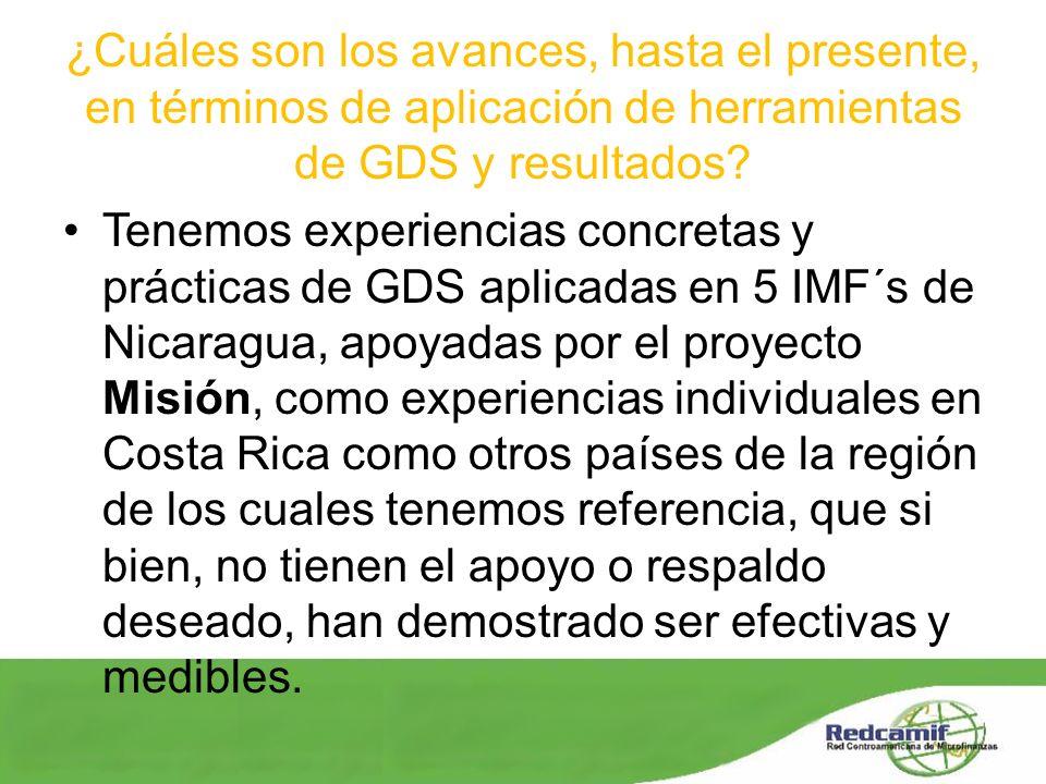¿Cuáles son los avances, hasta el presente, en términos de aplicación de herramientas de GDS y resultados? Tenemos experiencias concretas y prácticas