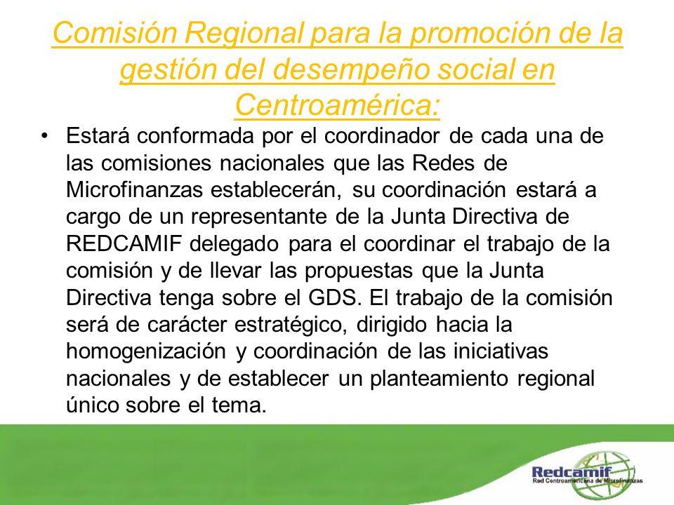 Comisión Regional para la promoción de la gestión del desempeño social en Centroamérica: Estará conformada por el coordinador de cada una de las comis