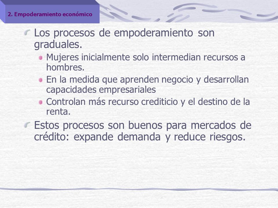 Los procesos de empoderamiento son graduales.