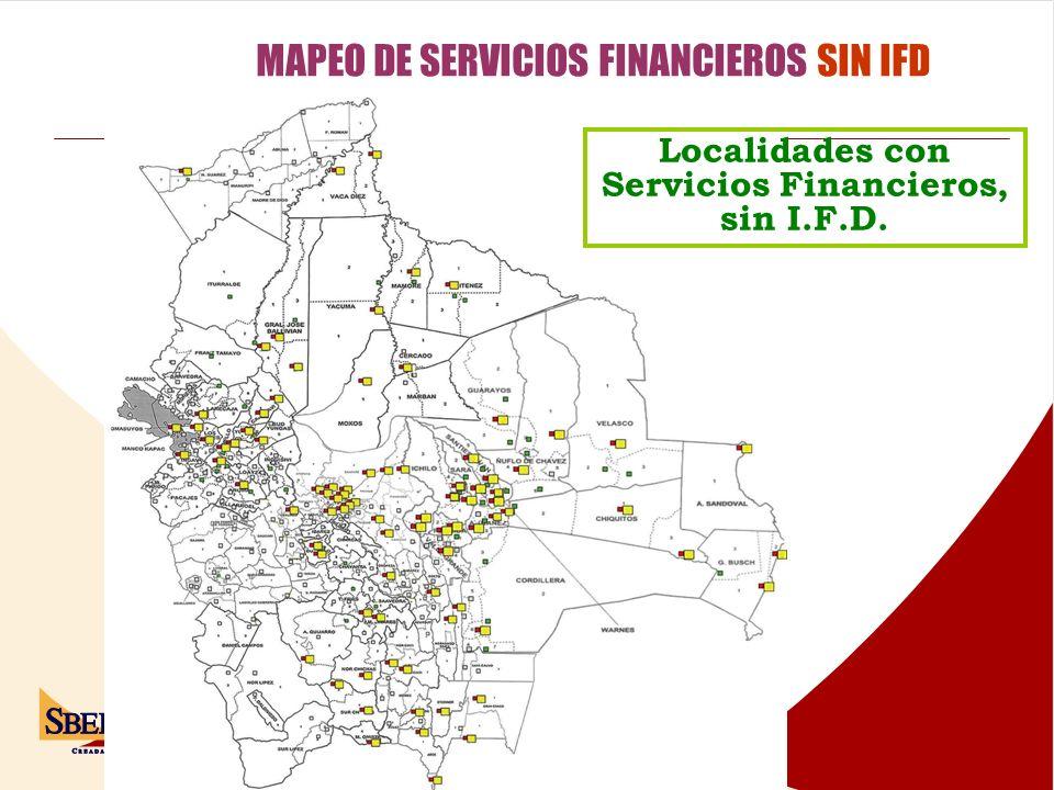 MAPEO DE SERVICIOS FINANCIEROS SIN IFD Localidades con Servicios Financieros, sin I.F.D.