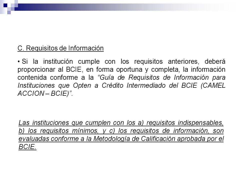 Si la institución cumple con los requisitos anteriores, deberá proporcionar al BCIE, en forma oportuna y completa, la información contenida conforme a