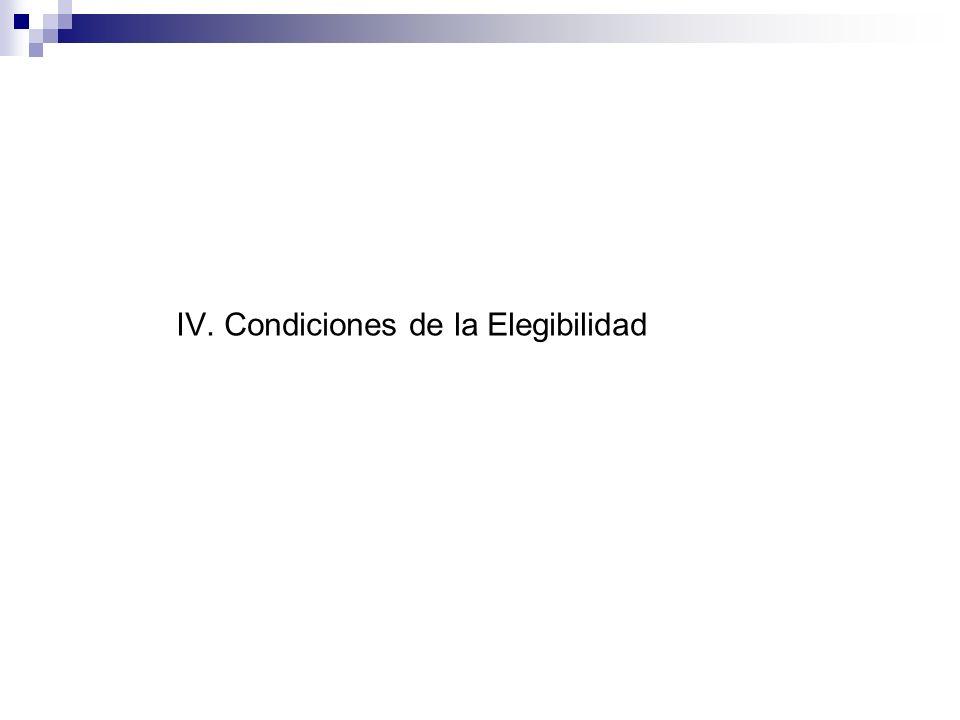 IV. Condiciones de la Elegibilidad