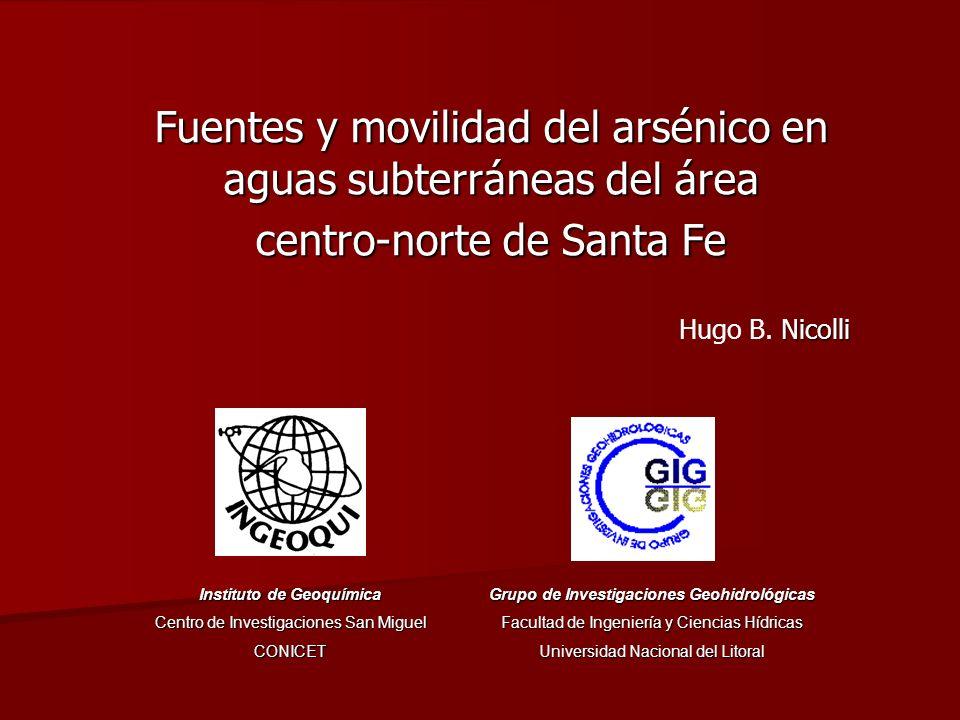 Fuentes y movilidad del arsénico en aguas subterráneas del área centro-norte de Santa Fe Nicolli Hugo B. Nicolli Grupo de Investigaciones Geohidrológi