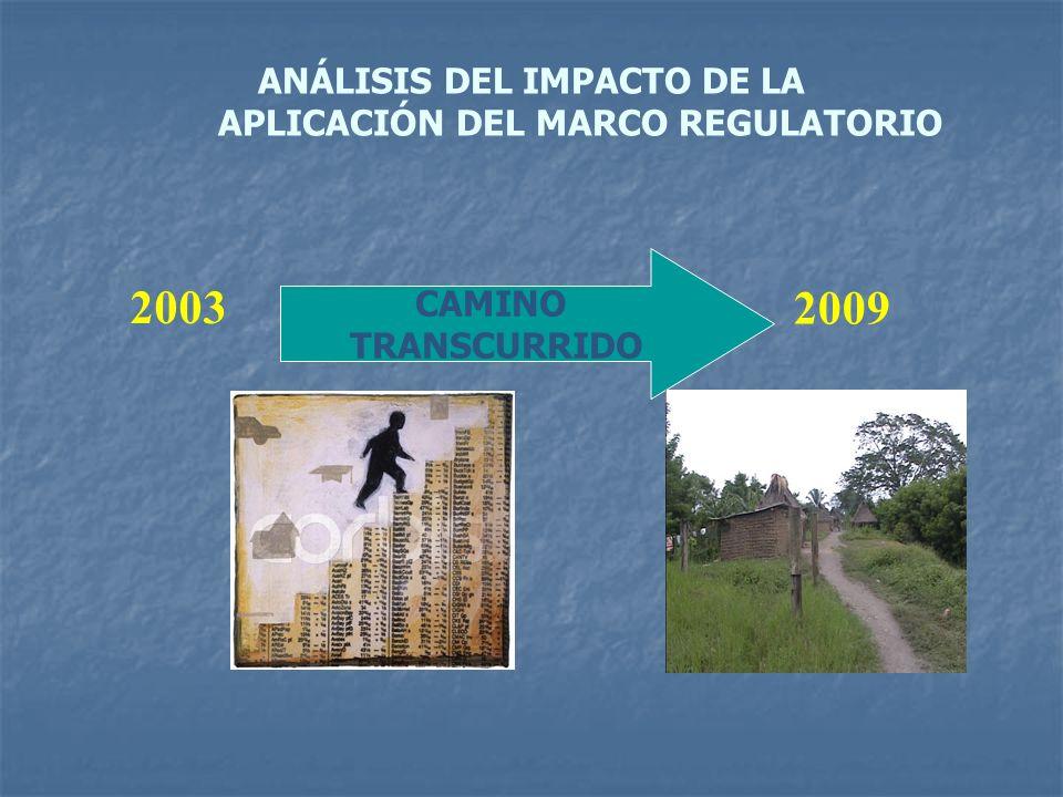 ANÁLISIS DEL IMPACTO DE LA APLICACIÓN DEL MARCO REGULATORIO 2003 CAMINO TRANSCURRIDO 2009