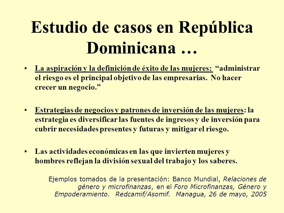 Estudio de casos en República Dominicana … La aspiración y la definición de éxito de las mujeres: administrar el riesgo es el principal objetivo de la