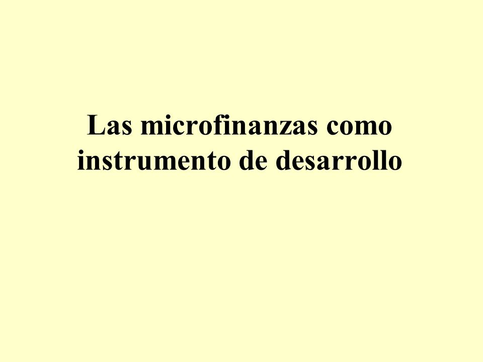 Las microfinanzas como instrumento de desarrollo