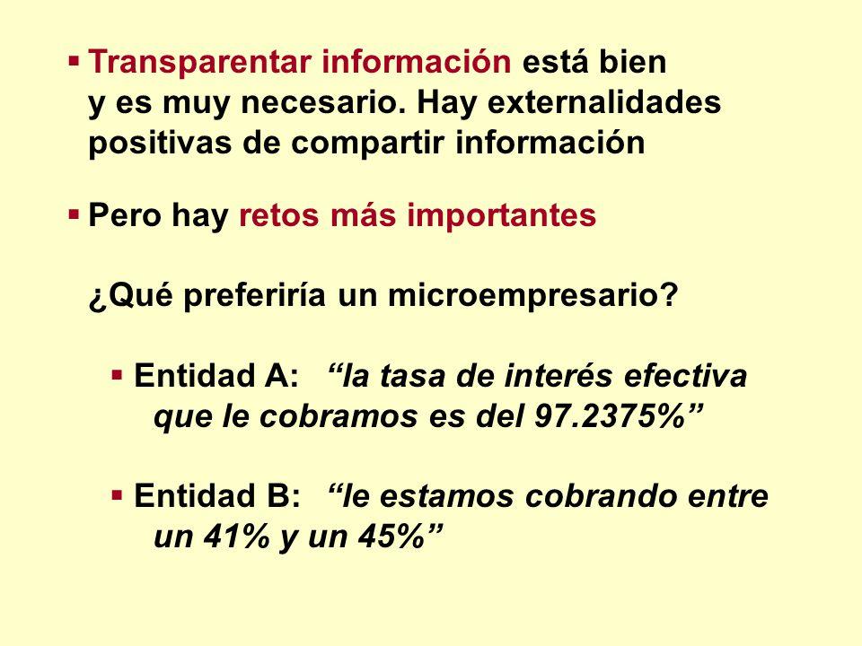 Transparentar información está bien y es muy necesario. Hay externalidades positivas de compartir información Pero hay retos más importantes ¿Qué pref