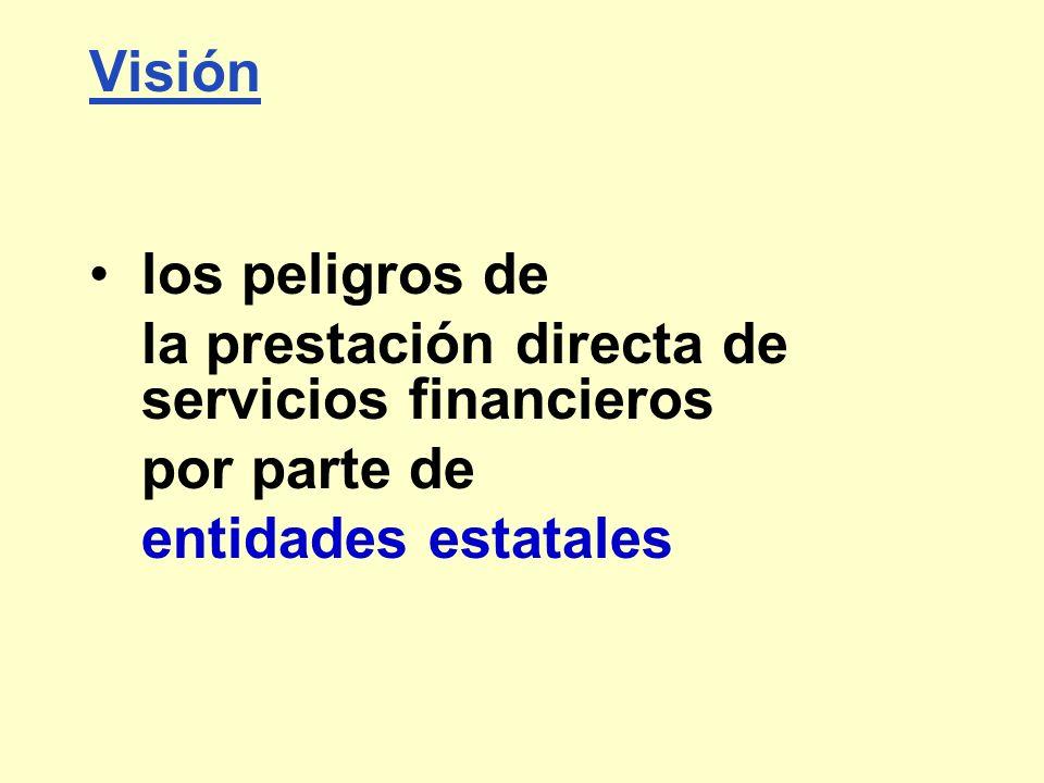 Visión los peligros de la prestación directa de servicios financieros por parte de entidades estatales