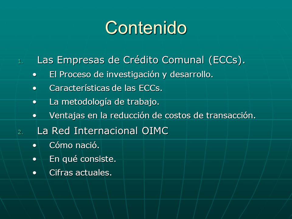 Contenido 1. Las Empresas de Crédito Comunal (ECCs). El Proceso de investigación y desarrollo.El Proceso de investigación y desarrollo. Característica