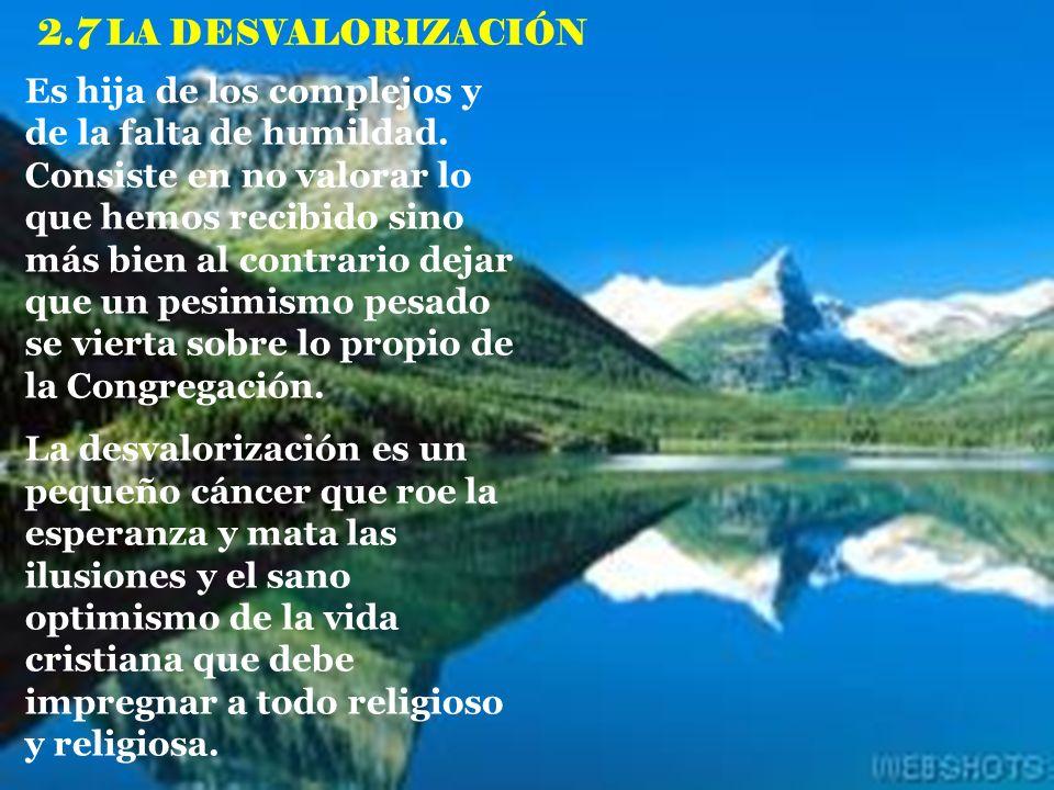 2.6 LA MURMURACIÓN Es destruir con críticas las relaciones, las personas, las instituciones, la marcha del Cuerpo, la realidad de la Congregación. La