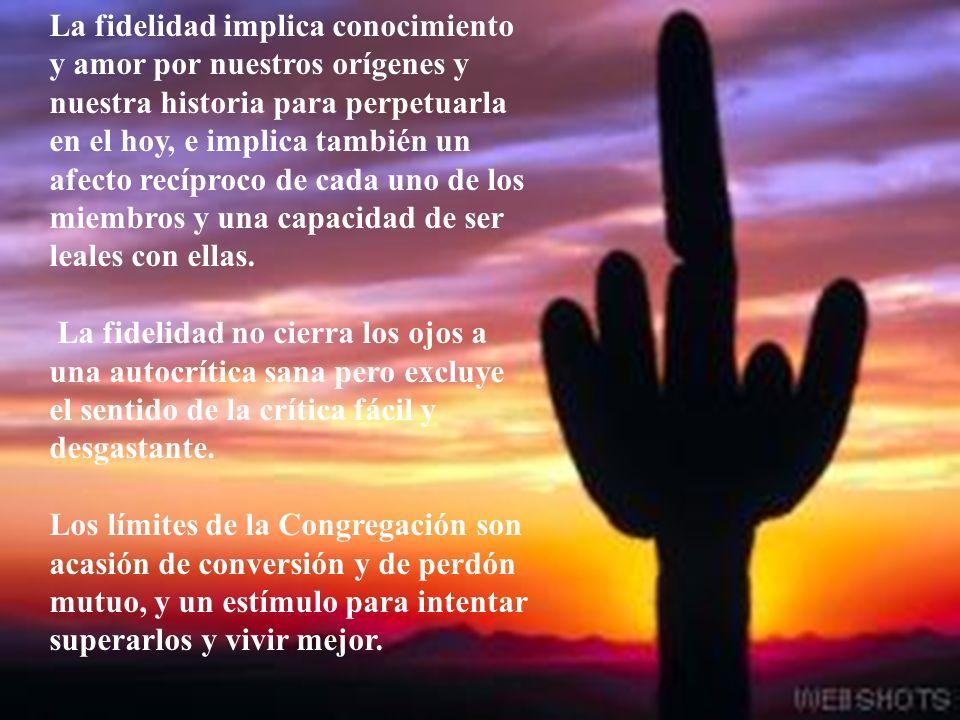 3.- RASGOS DE UN BUEN SENTIDO DE PERTENENCIA 3.1 FIDELIDAD La pertenencia implica una fidelidad al carisma congregacional, a las personas que ejercen