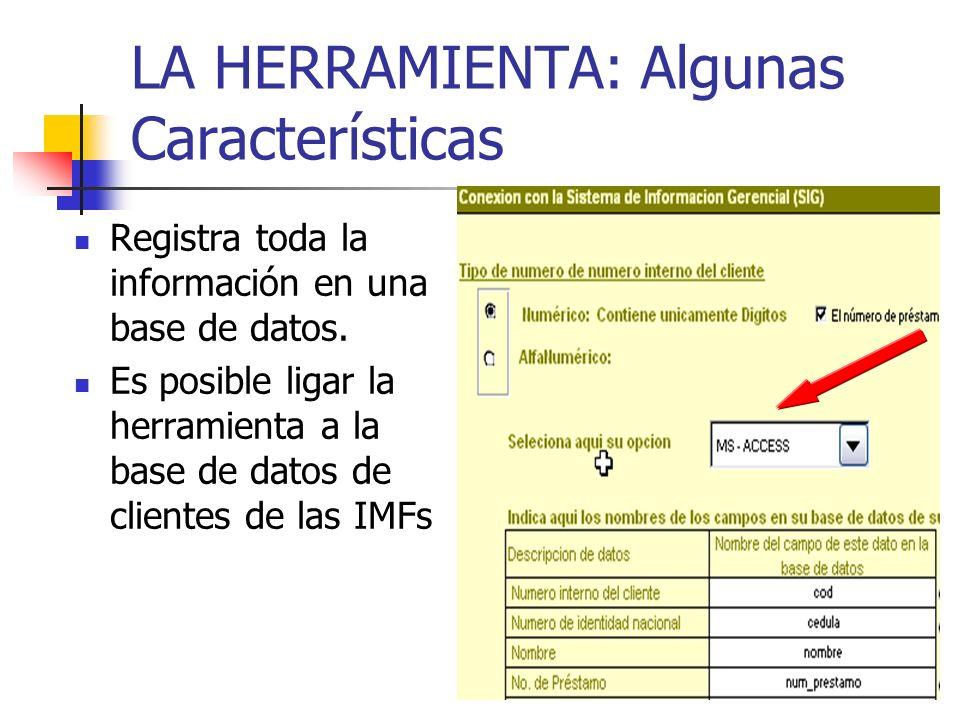 32 LA HERRAMIENTA: Algunas Características Registra toda la información en una base de datos. Es posible ligar la herramienta a la base de datos de cl