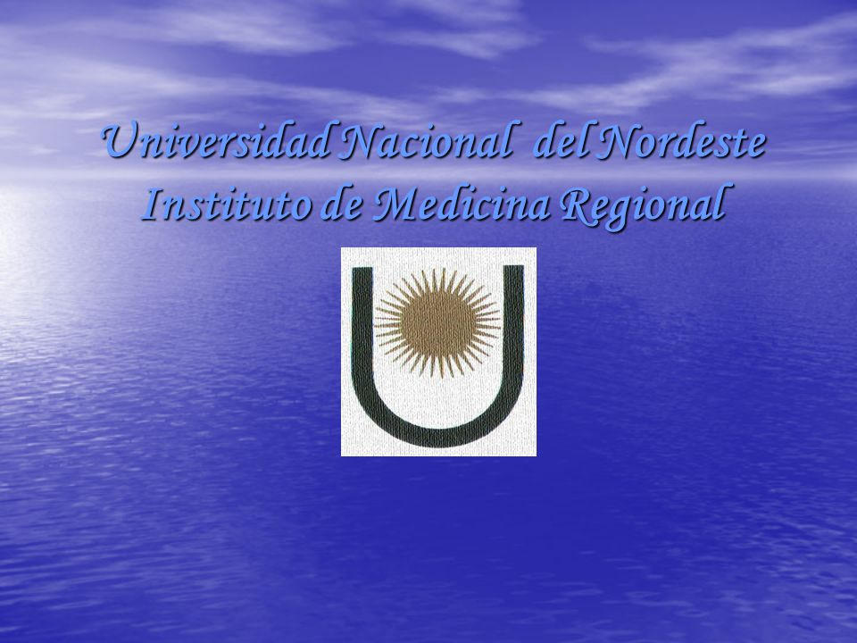 Universidad Nacional del Nordeste Instituto de Medicina Regional