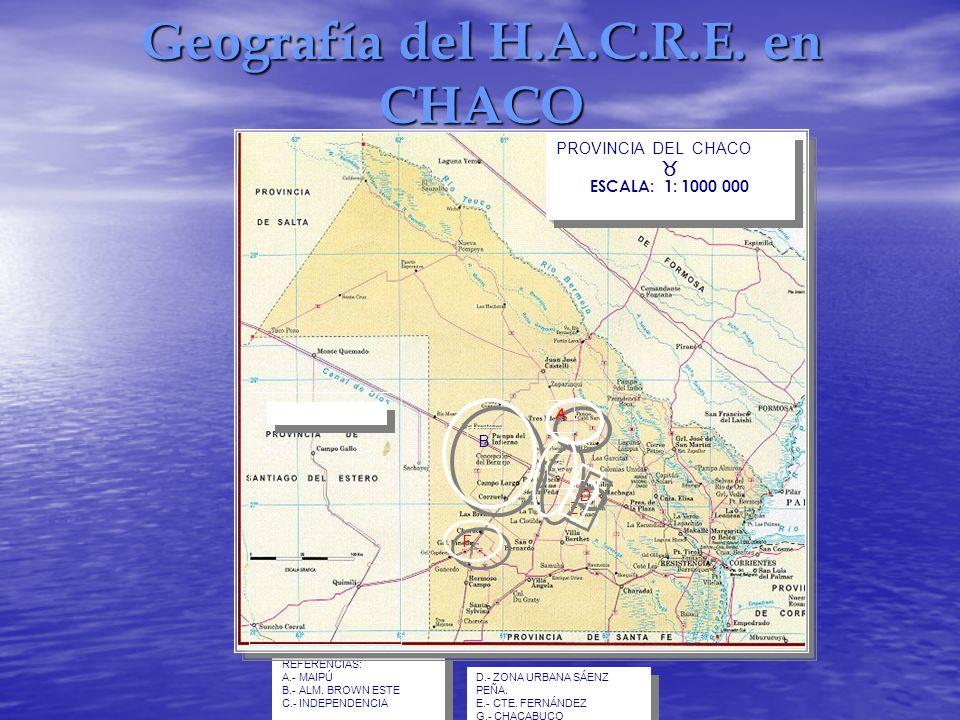 Geografía del H.A.C.R.E. en CHACO REFERENCIAS: A.- MAIPÚ B.- ALM. BROWN ESTE C.- INDEPENDENCIA REFERENCIAS: A.- MAIPÚ B.- ALM. BROWN ESTE C.- INDEPEND